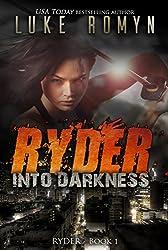 Ryder: Into Darkness (Ryder Novels Book 1) (English Edition)