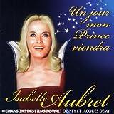 Un Jour Mon Prince Viendra : Chansons Des Films De Walt Disney & Jacques Demy