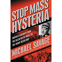 Stop Mass Hysteria: America's Insanity from the Salem Witch Trials to the Trump Witch Hunt (English Edition)