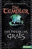 Die Templer - Der Hüter des Grals - Michael P Spradlin