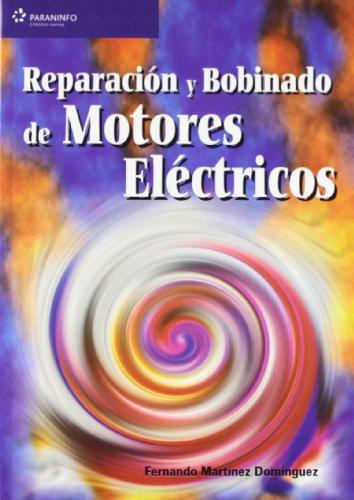 Reparación y bobinado de motores eléctricos por FERNANDO MARTINEZ DOMINGUEZ