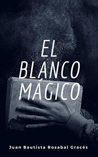 El blanco mágico por Juan Rosabal