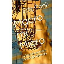 Macro mi Micro: Cómo ver en micro con el ojo desnudo (Spanish Edition)