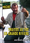 Truites au toc en grandes rivieres av...