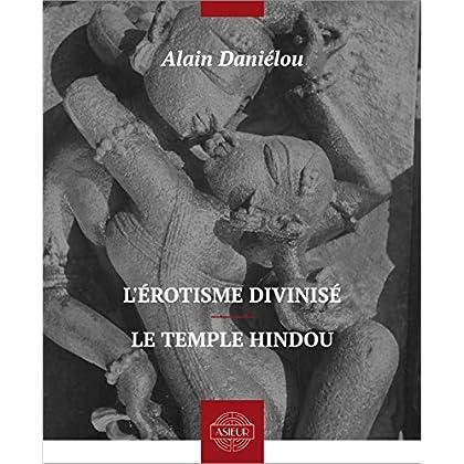 L'érotisme divinisé – Le temple hindou