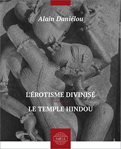 L'érotisme divinisé – Le temple hindou par Alain Daniélou