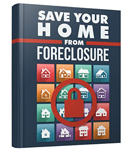 Save Your Home From Foreclosure: Success At Beating Foreclosure (English Edition)