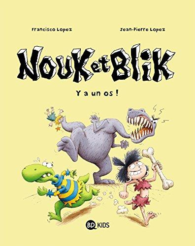 Nouk et Blik, Tome 01: Y a un os ! -