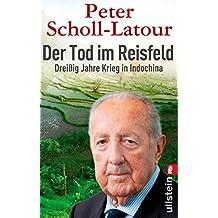 Der Tod im Reisfeld: Dreißig Jahre Krieg in Indochina (German Edition)