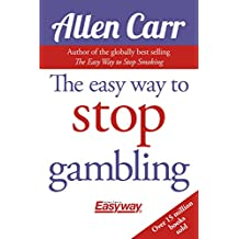 The Easy Way to Stop Gambling: Take Control of Your Life