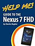 Help Me! Guide to the Nexus 7 FHD: Step-by-Step User Guide for Googles Second Tablet PC (English Edition)