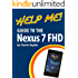 Help Me! Guide to the Nexus 7 FHD: Step-by-Step User Guide for Google's Second Tablet PC