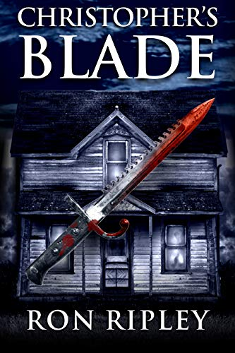Christopher's Blade: Supernatural Horror with Scary Ghosts & Haunted Houses (Haunted Village Series Book 7) (English Edition)