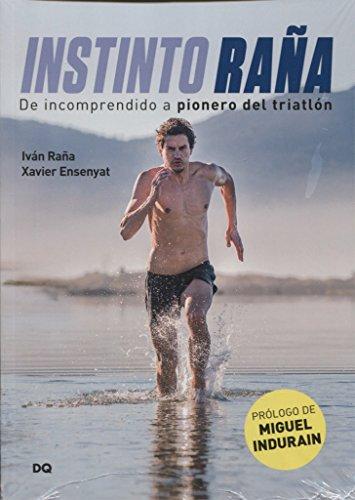Instinto Raña. De incomprendido a pionero triatlon por Ivan Raña