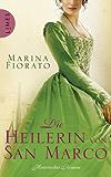 Die Heilerin von San Marco: Historischer Roman