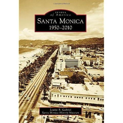 Santa Monica, 1950-2010 (Images of America Series)