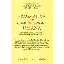 Permalink to Pragmatica della comunicazione umana. Studio dei modelli interattivi, delle patologie e dei paradossi PDF