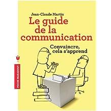 Le guide de la communication: Convaincre cela s'apprend