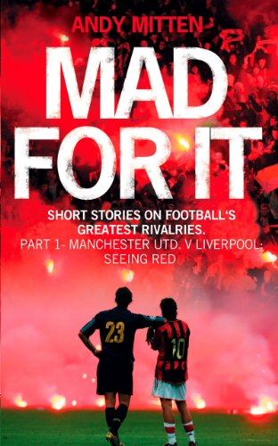 Liverpool v Manchester United: Seeing Red (A Short Pass) (English Edition) -