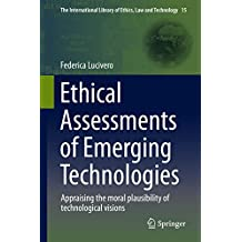 Ethical Assessments of Emerging Technologies: Appraising the moral plausibility of technological visions