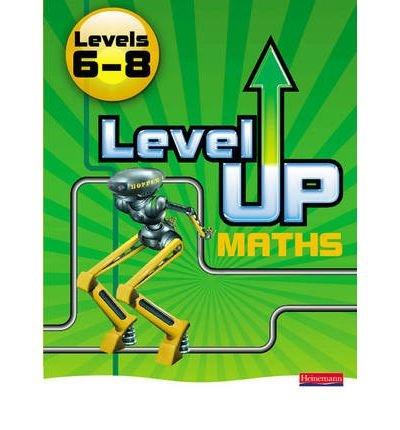 [Level Up Maths: Pupil Book (Level 6-8)] [by: Heinemann]