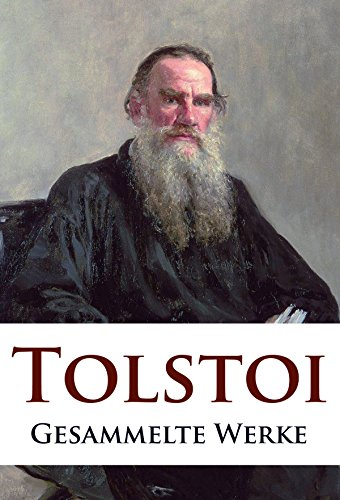 Leo Tolstoi - Gesammelte Werke
