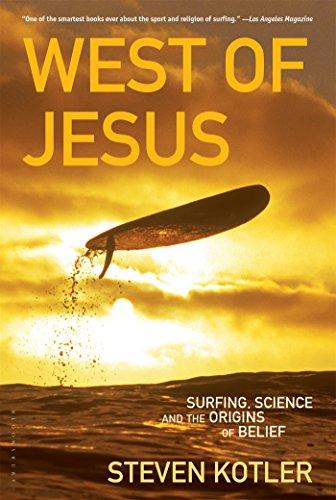 West of Jesus: Surfing, Science, and the Origins of Belief por Steven Kotler