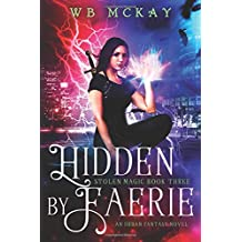 Hidden by Faerie: Volume 3 (Stolen Magic)