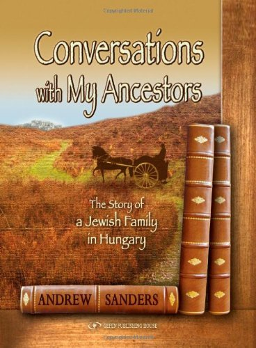 Portada del libro Conversations With my Ancestors. The Story of a Jewish Family in Hungary by Andrew Sanders (2011-04-15)