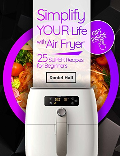 simplify-your-life-with-air-fryer-25-super-recipes-for-beginners-full-color-english-edition
