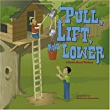 Pull, Lift, and Lower: A Book About Pulleys (Amazing Science: Simple Machines) by Michael Dahl (2006-01-01)