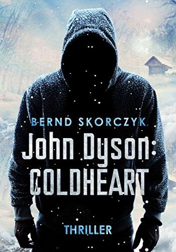John Dyson: Coldheart: Thriller