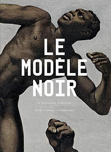 Le modèle noir : De Géricault à Matisse par  Collectif