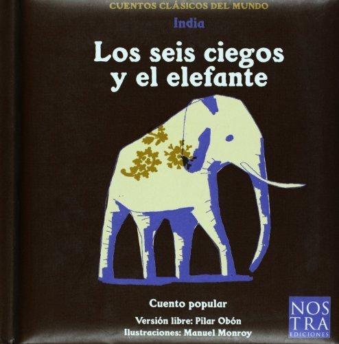 Los seis ciegos y el elefante (Cuentos Clasicos Del Mundo/ Classic Tales of the World) (Spanish Edition) by Pilar Obon (2005) Hardcover