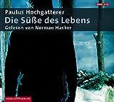 Die Süße des Lebens von Paulus Hochgatterer