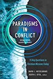 Paradigms in Conflict: 15 Key Questions in Christian Missions Today - David J. Hesselgrave