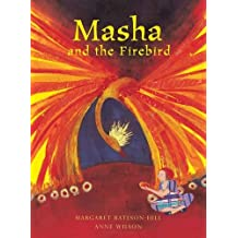 Masha and the Firebird: A Russian Tale (Tales from Around the World)