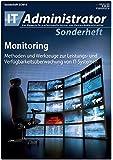 IT-Administrator Sonderheft. Monitoring - Methoden und Werkzeuge zur Leistungs- und Verfügbarkeitsüberwachung von IT-Systemen (IT-Administrator Sonderheft 2015)