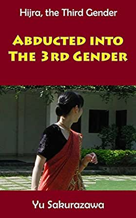 Abducted into the Third Gender (Hijra, the Third Gender