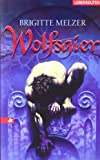 Wolfsgier - Brigitte Melzer