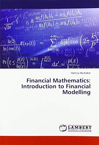 Financial Mathematics: Introduction to Financial Modelling par Hamza Abubakar