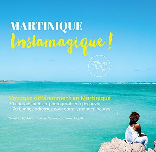 Couverture du livre Martinique Instamagique - Guide de voyage: Découvrez la Martinique authentique