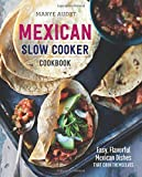 Best Mexican Cookbooks - Mexican Slow Cooker Cookbook: Easy, Flavorful Mexican Dishes Review