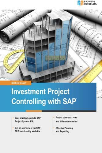 Investment Project Controlling with SAP por Michael Esser