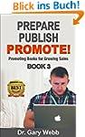Prepare! Publish! Promote! Book 3: Pr...