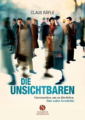 Buchseite und Rezensionen zu 'Die Unsichtbaren: Untertauchen, um zu überleben. Eine wahre Geschichte.' von Claus Räfle