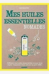 Mes huiles essentielles nomades : Avec une clé USB diffuseur d'huiles essentielles Broché