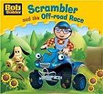 Scrambler and the Off-road Race (Bob...