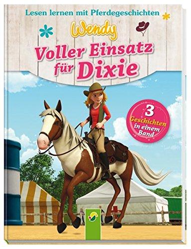 wendy-voller-einsatz-fur-dixie-lesen-lernen-mit-pferdegeschichten-3-geschichten-in-einem-band