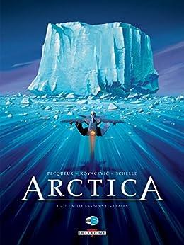 Arctica T01 : Dix mille ans sous les glaces